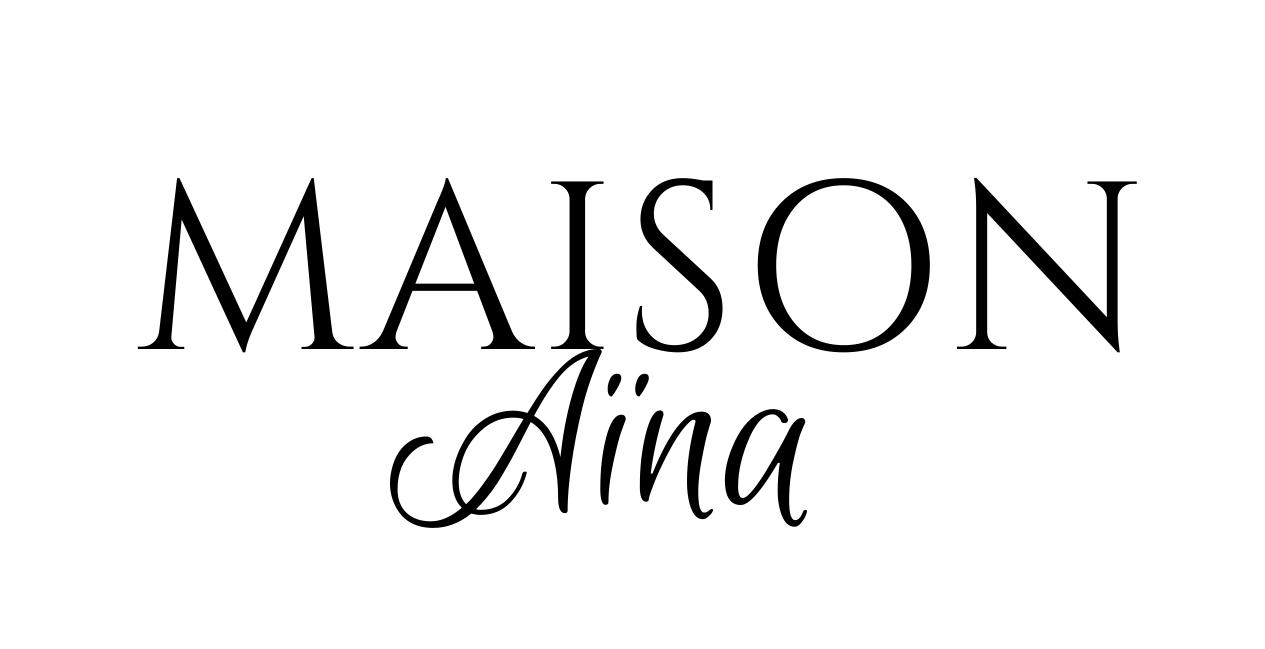 MAISON AINA